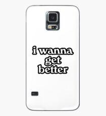 i wanna get better - bleachers  Case/Skin for Samsung Galaxy