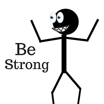 Be strong, stay strong by phys