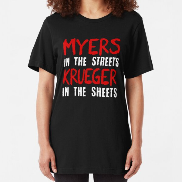 Myers in the streets - Krueger in the sheets Slim Fit T-Shirt