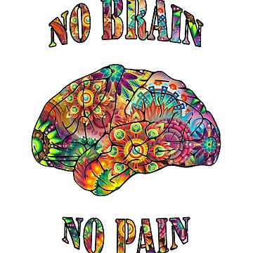No Brain - No Pain (colorful text) by ColorfulCortex