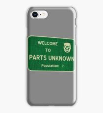 Welcome To Parts Unknown iPhone Case/Skin