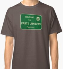 Welcome To Parts Unknown Classic T-Shirt