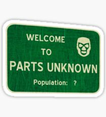 Welcome To Parts Unknown Sticker