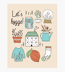 Let's hygge Photographic Print