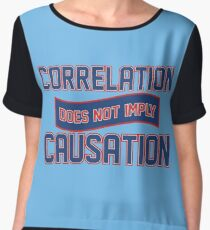 Correlation does not imply causation Chiffon Top