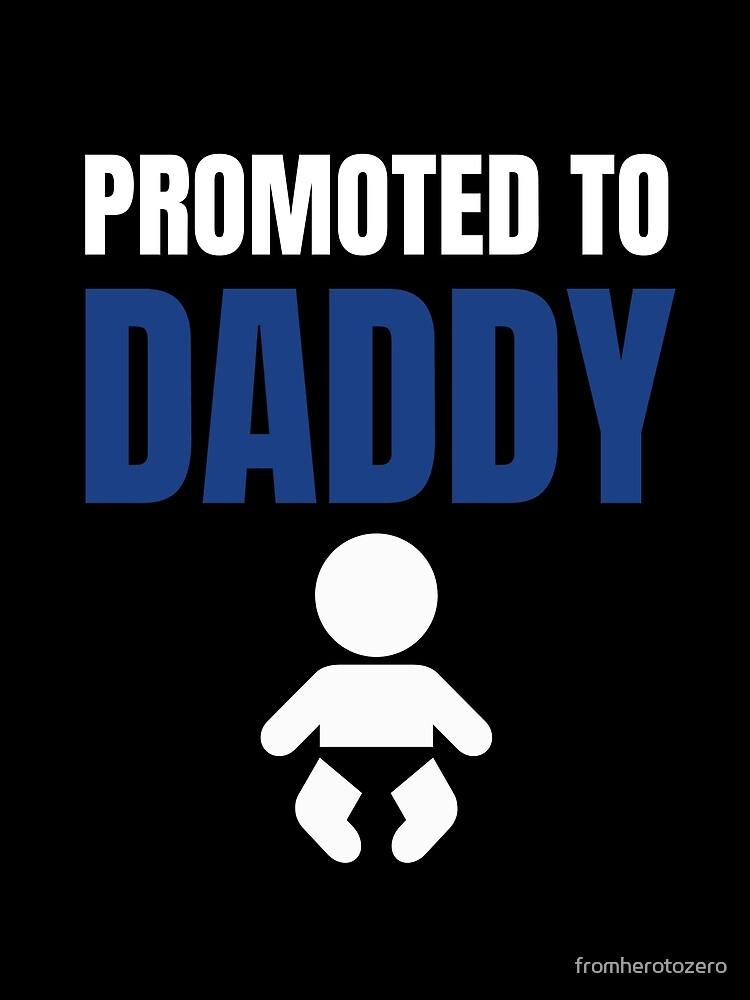 Promoted to Daddy - Neuer Vater von fromherotozero
