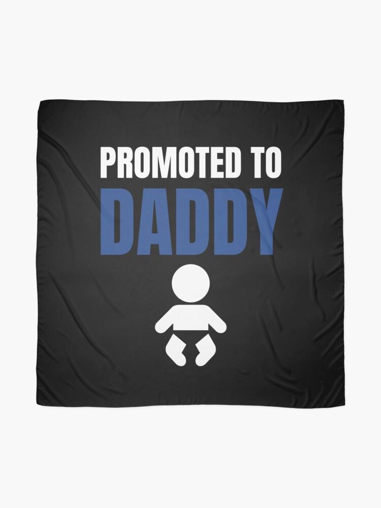 Alternative Ansicht von Promoted to Daddy - Neuer Vater Tuch