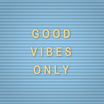 Good vibes only print by AnnaGo