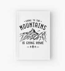 Going to the Mountains is going Home Hardcover Journal