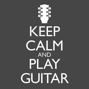 Keep Calm and Play Guitar - with 3-On-A-Side Headstock by Robzilla178