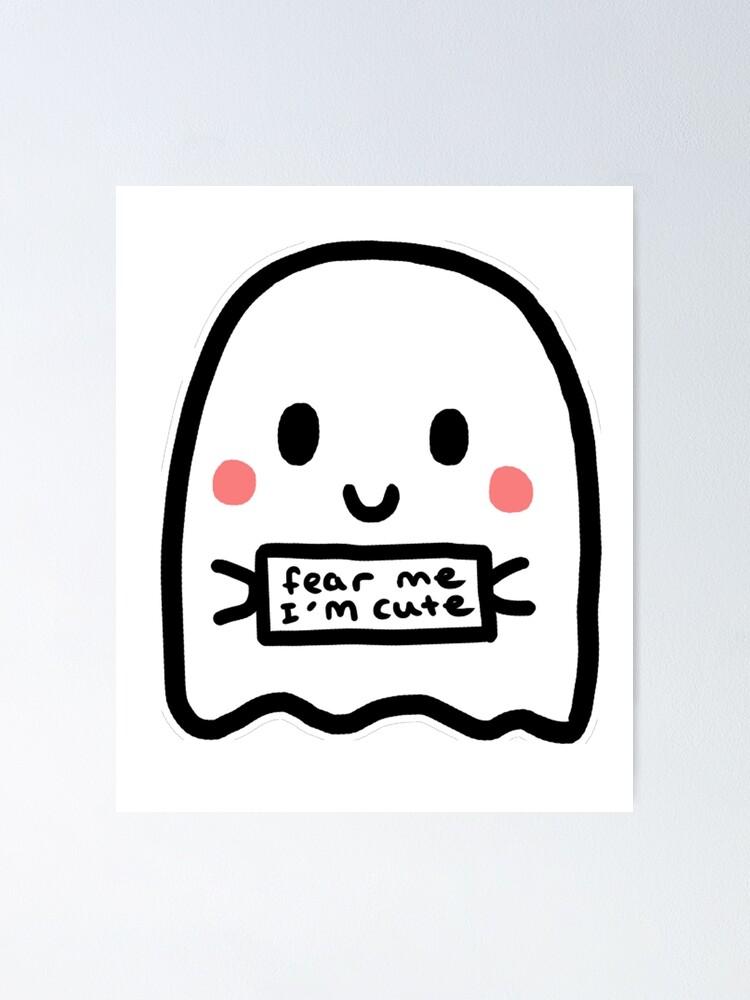 Fear me I'm cute ghost