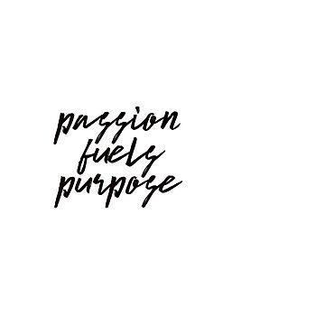 passion fuels purpose by dariasmithyt
