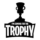 I'm coming for the Trophy by Richard Rabassa