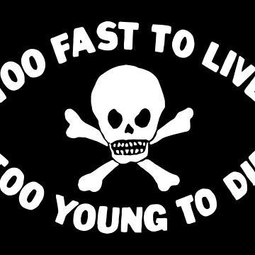 Too Fast to Live Too Young to Die by RFive