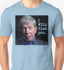 I WILL Find You Unisex T-Shirt