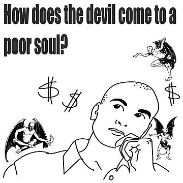 How does the devil come to a poor soul? by fakhro2
