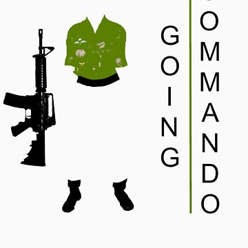GOing COMmando by rOBsTEEDMAN