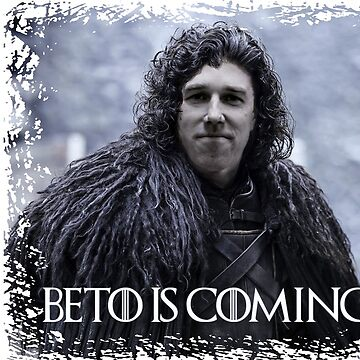 Beto Is Coming by Gringoface