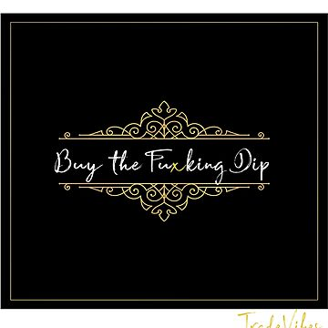 Buy the Fuxking Dip by ledgehanger