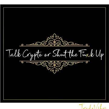 Talk Crypto or Shut the Fuxk Up by ledgehanger