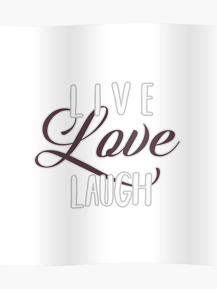 Live laugh Love QUOTE Inspiring words for life text only on white  background feminine script curvy text LLL | Poster