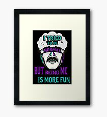 I Tried To Be Normal… Framed Print