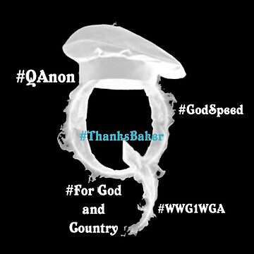 QAnon Baker for Q by Ur2stupid2c