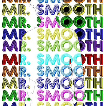 "Mr. Smooth ""Smooth"" by JordanJoMo"