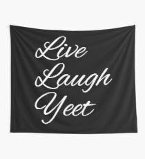Live Laugh Yeet  Wall Tapestry