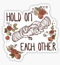 Hold On to Each Other (white/transparent) Sticker
