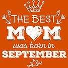 The Best Mom Was Born in September by Andrei Verner