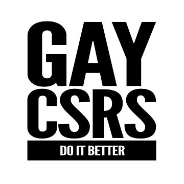 Gay CSRs Do It Better by Bent Sentiments by bentsentiments