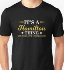 It's A Hamilton Thing, You Wouldn't Understand  Unisex T-Shirt