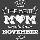 The Best Mom Was Born in November by Andrei Verner