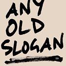 Anyoldslogan by dogsbynight
