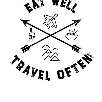 Eat Well Travel Often Shirt by tracemb