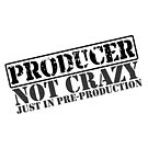 Producer Not Crazy by Incognita Enterprises