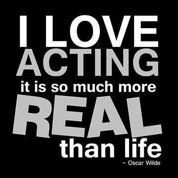 Oscar Wilde Quote on Acting by incognitagal