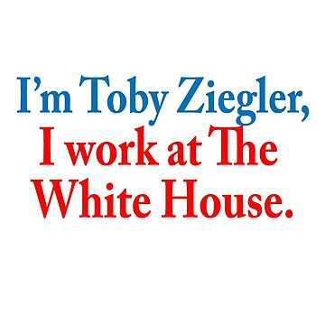 I'm Toby Ziegler, I work at The White House. - The West Wing by shutupkristen