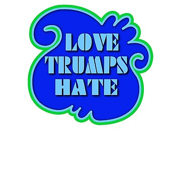 Love trumps hate by Shiertdork
