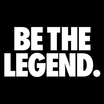 BE THE LEGEND. - Alternate by cpinteractive