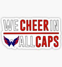 WE CHEER IN ALL CAPS Sticker