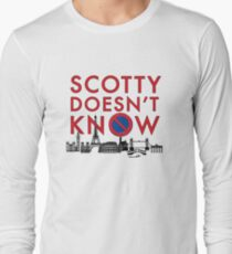 SCOTTY DOESN'T KNOW Long Sleeve T-Shirt