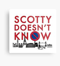 SCOTTY DOESN'T KNOW Metal Print