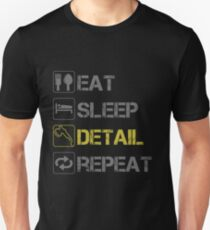 EAT SLEEP DETAIL REPEAT Unisex T-Shirt