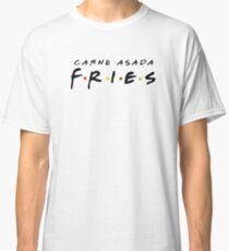 Carne Asada Fries Classic T-Shirt