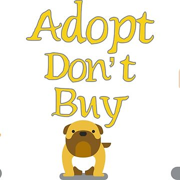 Adopt Don't Buy  by station360