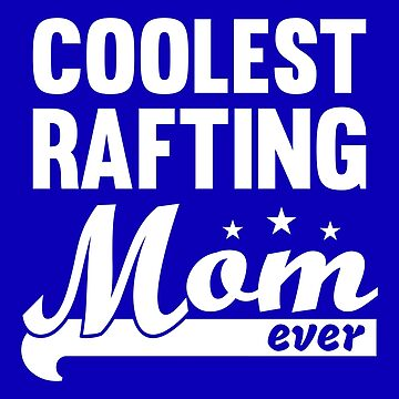 Coolest Rafting Mom Shirt – white water rafter by Juttas-Shirts