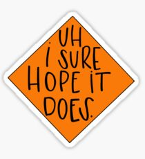 Vine reference- road work ahead Sticker