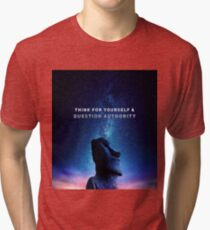 Think For Yourself & Question Authority Tri-blend T-Shirt